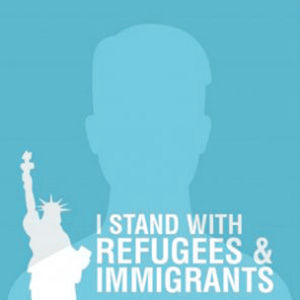 I stand with refugees and immigrants.